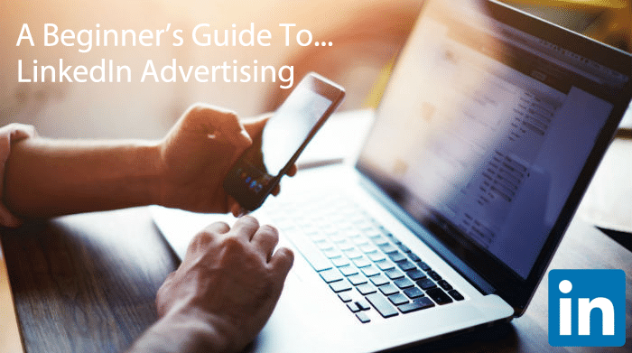 beginners guide to LinkedIn advertising